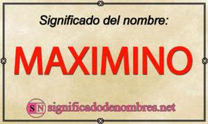Significado de Maximino