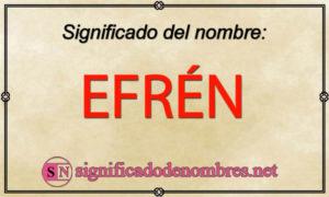 Significado de Efrén