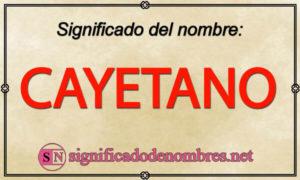 Significado de Cayetano