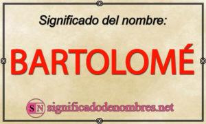 Significado de Bartolomé