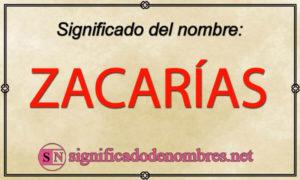Significado de Zacarías